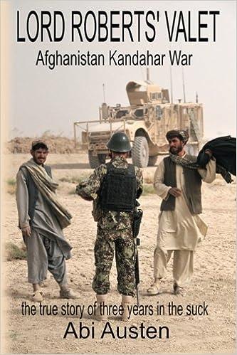 Lord Roberts Valet: Afghanistan. Kandahar. War