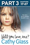 will you love me? the story of my adopted daughter lucy part 3 of 3