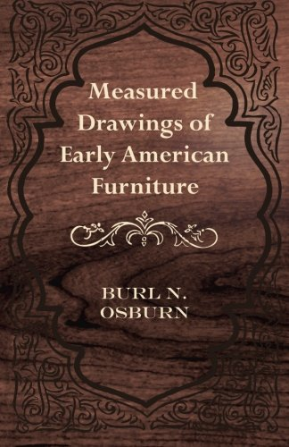 Measured Drawings of Early American Furniture for sale  Delivered anywhere in USA