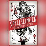 Spellslinger 1 | Sebastien de Castell