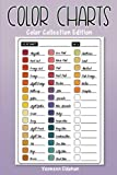 Color Charts: Color Collection Edition: 50 Color Charts to record your color collection all in one place