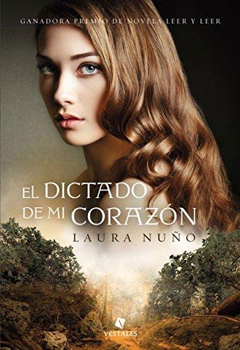 El dictado de mi corazón (Spanish Edition)
