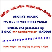 Maths Magic: Its All In The Nine's Table Audiobook by Isaac Anoom Narrated by Isaac Anoom