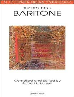 Arias for Baritone: G. Schirmer Opera Anthology