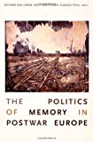 The Politics of Memory in Postwar Europe, , 0822338173
