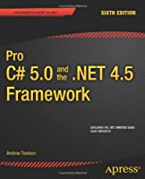 Pro C# 5.0 and the .NET 4.5 Framework, 6th Edition Front Cover