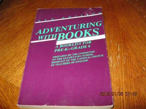 ADVENTURING WITH BOOKS A Booklist for Pre-K -- Grade 6. New Edition