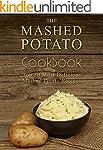 The Mashed Potato Cookbook: Top 50 Mo...