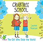 The Girl Who Stole the World: Crabtree School 3 | Lauren Pearson