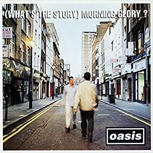 What's The Story Morning Glory – 25th Anniversary