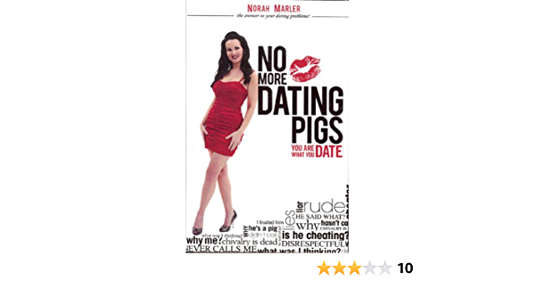 stop dating pigs