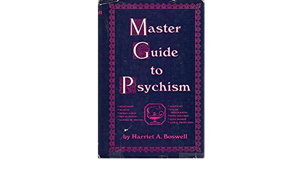 Master guide to psychism: Harriet A. Boswell: 9780135598726: Amazon.com: Books