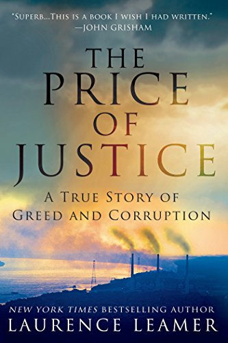 The Price Of Justice A True Story Of Greed And Corruption Laurence