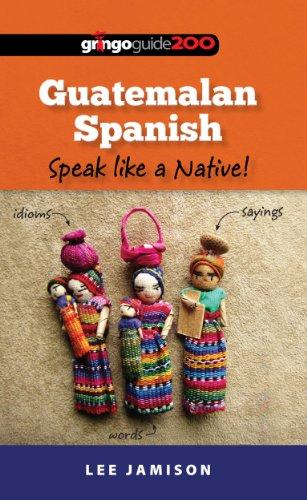 Guatemalan Spanish: Speak like a Native!