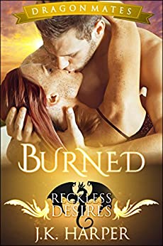 Burned (Dragon Mates Book 3) by [Harper, J.K.]
