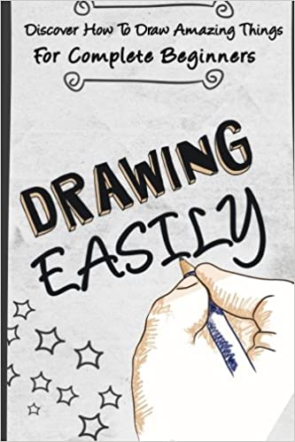 drawing easily discover how to draw amazing things for complete