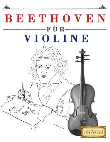 Beethoven für Violine 10 Leichte Stücke für Violine Anfänger Buch  [Easy Classical Masterworks] (Tapa Blanda)