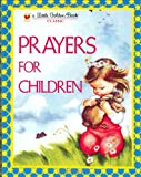 Prayers for Children (Little Golden Book)