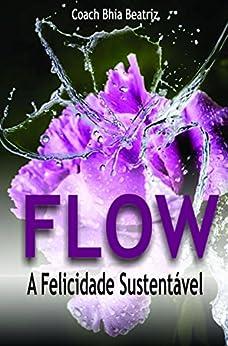 Flow a Felicidade Sustentável por [Beatriz, Coach Bhia]