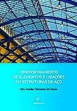 Dimensionamento de elementos e ligações em estruturas de aço (Portuguese Edition)