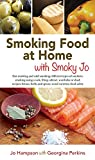 SMOKING FOOD AT HOME WITH SMOKY JO: HOT SMOKING AND COLD SMOKING; DIFFERENT