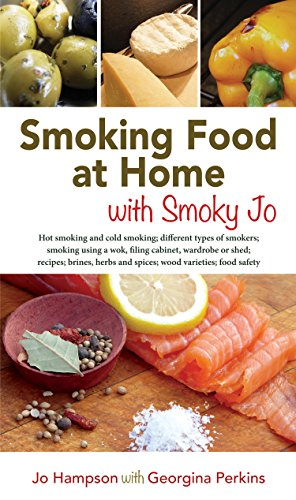 SMOKING FOOD AT HOME WITH SMOKY JO: HOT SMOKING AND COLD SMOKING; DIFFERENT TYPES OF SMOKERS; SMOKING USING A WOK, A FILING CABINET, WARDROBE OR SHED; ... AND SPICES; WOOD - Q And B Wardrobe