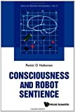 Consciousness and Robot Sentience, Pentti O. Haikonen, 9814407151