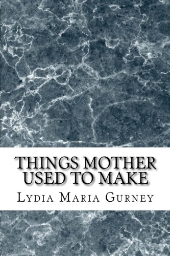 Read Online Things Mother Used to Make PDF