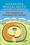 img - for The House of Unexpected Sisters: No. 1 Ladies' Detective Agency (18) (No. 1 Ladies' Detective Agency Series) book / textbook / text book