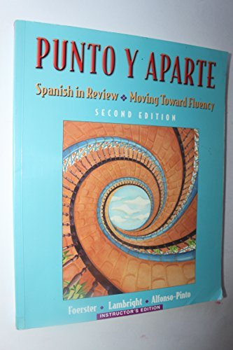 PUNTO Y APARTE Spanish in Review Moving Toward Fluency Instructor's Manual