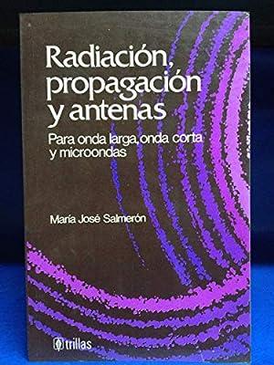 RADIACION PROPAGACION Y ANTENAS PARA OND: Salmeron Ma. Jose ...