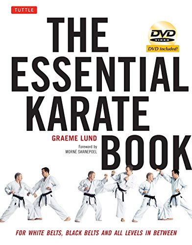 The Essential Karate Book: For White Belts, Black Belts and All Levels In Between [DVD Included] (White Belt Black Belt)