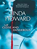 Up Close and Dangerous, Linda Howard, 0786296518