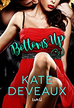 Bottoms Up by [Deveaux, Kate]