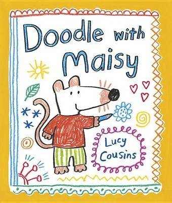 ([Doodle with Maisy] (By: Lucy Cousins) [published: April,)