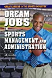 Dream Jobs in Sports Management and Administration, Jeri Freedman, 1448869013