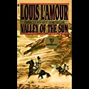 Valley of the Sun (Dramatized) Performance by Louis L'Amour Narrated by  uncredited