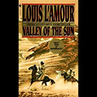 Valley of the Sun (Dramatized) Hörspiel von Louis L'Amour Gesprochen von:  uncredited