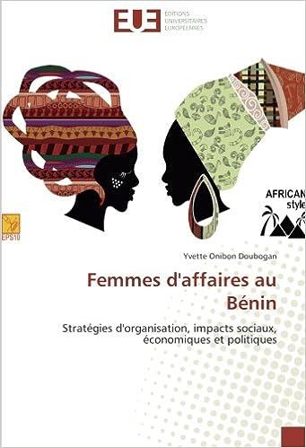 Livre gratuits en ligne Femmes d'affaires au Bénin: Stratégies d'organisation, impacts sociaux, économiques et politiques pdf, epub ebook