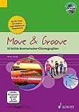 Move & Groove: 10 leichte Boomwhacker-Choreographien für die Arbeit mit Kindern, Jugendlichen und Erwachsenen. Boomwhackers. Ausgabe mit CD-ROM.