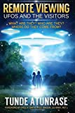 Remote Viewing UFOS and the VISITORS: Where do they come from?  What are they? Who are they? Why are they here?