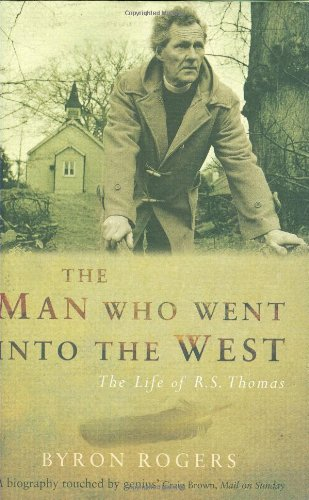 The Man Who Went into the West: The Life of R.S. Thomas PDF