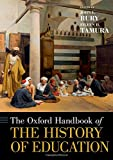 The [Oxford] Handbook of the History of Education (Oxford Handbooks)
