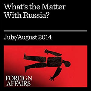 What's the Matter with Russia? Periodical