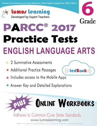 Common Core Assessments and Online Workbooks: Grade 6 Language Arts and Literacy, PARCC Edition: Common Core State Standards Aligned