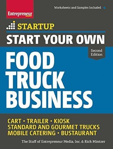 Start Your Own Food Truck Business: Cart ? Trailer ? Kiosk ? Standard and Gourmet Trucks ? Mobile Catering ? Bustaurant (StartUp Series) by The Staff of Entrepreneur Media (2015-05-12) Taschenbuch – 1830 Entrepreneur Press B01FIVZYWE