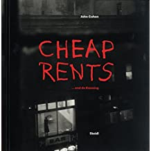 Cheap Rents... and de Kooning: The downtown art world New York, 1957-63 by John Cohen (2016-04-25)