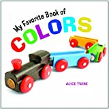 My Favorite Book of Colors, Alice Twine, 1404242546