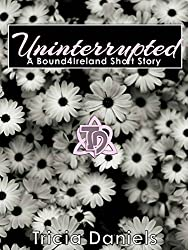 Uninterrupted: A Bound4Ireland Short Story
