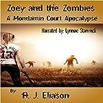 Zoey and the Zombies: A Mondamin Court Adventure, Volume 1 | R J. Eliason